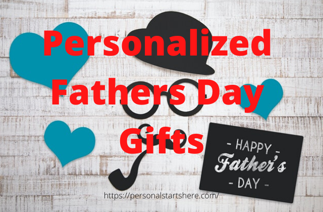 Fathers Day Personalized Gift ideas